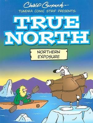 Tundra Comic Strips Presents: True North by Chad Carpenter