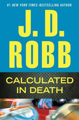 Calculated in Death by J D Robb