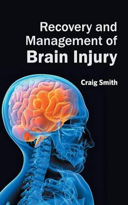 Recovery and Management of Brain Injury by Lecturer in Philosophy Craig Smith