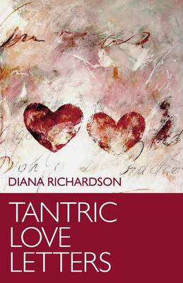 Tantric Love Letters by Diana Richardson
