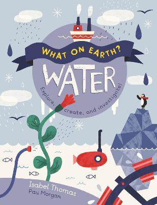 What On Earth?: Water by Isabel Thomas