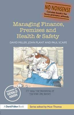 Managing Finance, Premises and Health and Safety by David Miller