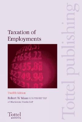 Taxation of Employments: 2006-2007 by Robert W. Maas