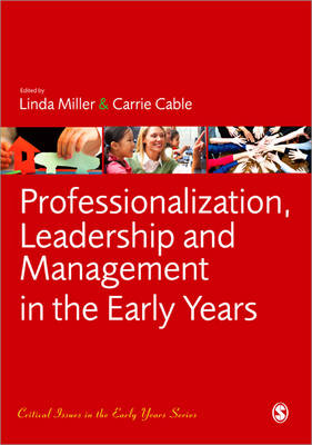Professionalization, Leadership and Management in the Early Years by Linda Miller