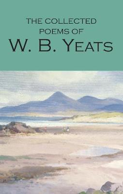Collected Poems of W.B. Yeats by B Yeats W B Yeats