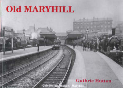 Old Maryhill by Guthrie Hutton