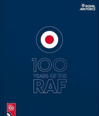 100 Years Of The RAF: Official Guide - Blue Cover book