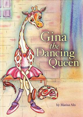 Gina the Dancing Queen by Marisa Alo