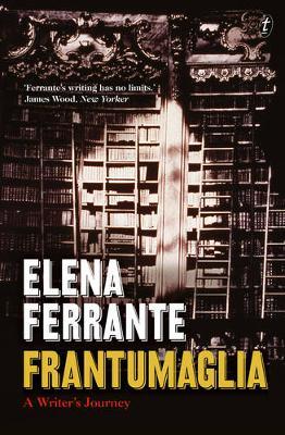 Frantumaglia: A Writer's Journey by Elena Ferrante