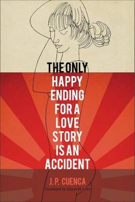 The Only Happy Ending for a Love Story Is an Accident by Elizabeth Lowe