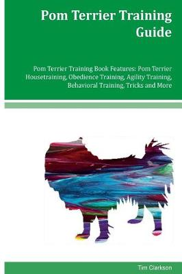 POM Terrier Training Guide POM Terrier Training Book Features by Tim Clarkson