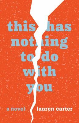 This Has Nothing to Do With You by Lauren Carter
