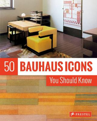 50 Bauhaus Icons You Should Know book