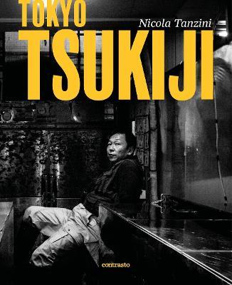 Nicola Tanzini: Tokyo Tzukiji by Nicola Tanzini