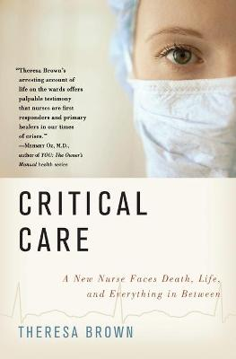 Critical Care by Theresa Brown
