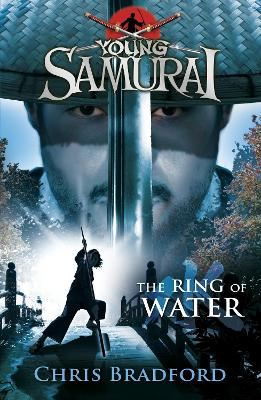 The Ring of Water (Young Samurai, Book 5) by Chris Bradford