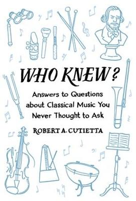 Who Knew? by Robert A. Cutietta