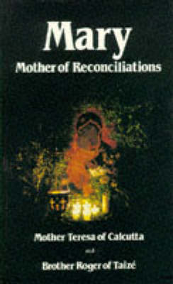 Mary, Mother of Reconciliation by Mother Teresa