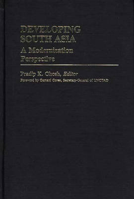 Developing South Asia by Pradip K. Ghosh