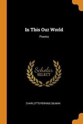 In This Our World: Poems book