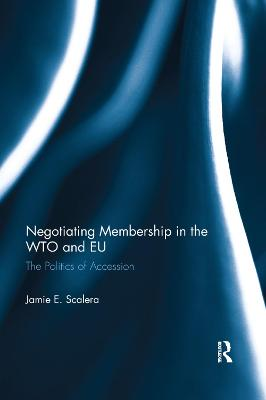 Negotiating Membership in the WTO and EU by Jamie E. Scalera