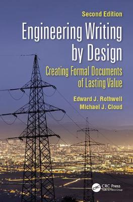 Engineering Writing by Design: Creating Formal Documents of Lasting Value, Second Edition by Edward J. Rothwell