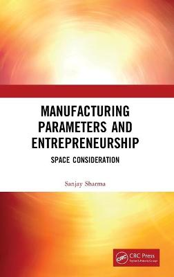Manufacturing Parameters and Entrepreneurship: Space Consideration book