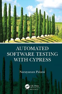 Automated Software Testing with Cypress by Narayanan Palani