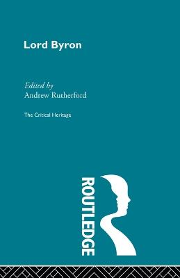 Lord Byron: The Critical Heritage by Andrew Rutherford