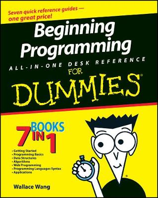 Beginning Programming All-In-One Desk Reference For Dummies by Wallace Wang
