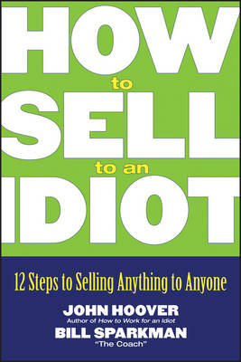 How to Sell to an Idiot book