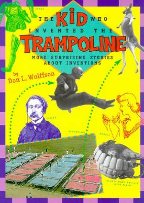 Kid Who Invented the Trampoline by Don L Wulffson