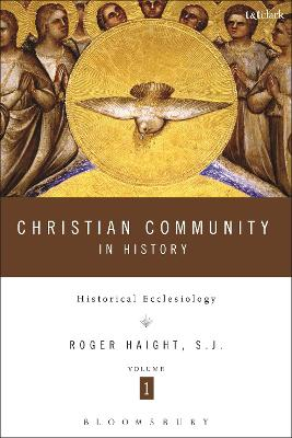Christian Community in History Volume 1 by Roger D. Haight