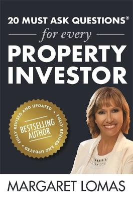 20 Must Ask Questions for Every Property Investor: New Edition Fully Revised and Updated by Margaret Lomas