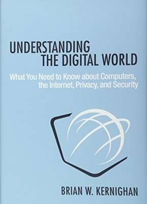 Understanding the Digital World by Brian W. Kernighan