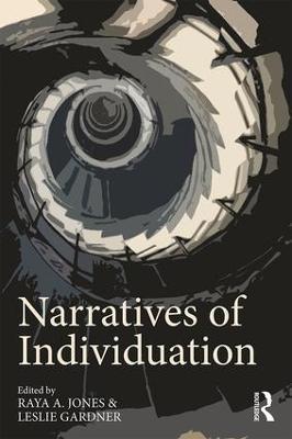 Narratives of Individuation by Raya A. Jones