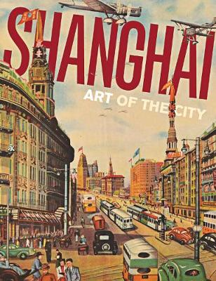 Shanghai: Art of the City by Dany Chan