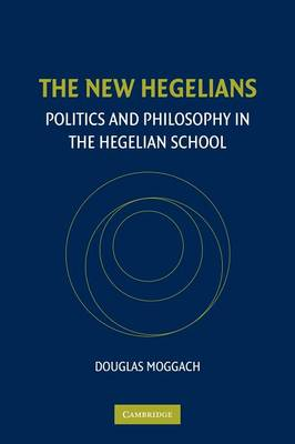 The New Hegelians by Douglas Moggach