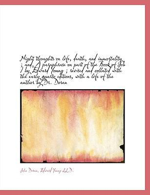 Night Thoughts on Life, Death, and Immortality; And, a Paraphrase on Part of the Book of Job / By E book