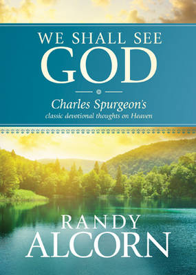 We Shall See God by Randy Alcorn