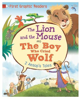 The First Graphic Readers: Aesop: The Lion and the Mouse & the Boy Who Cried Wolf by Aesop