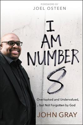 I Am Number 8 by John W. Gray