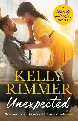 Unexpected: A sizzling, sexy friends-to-lovers romance by Kelly Rimmer