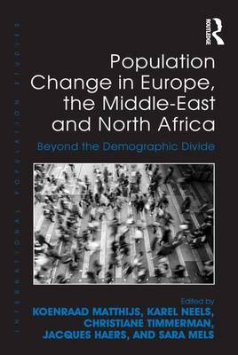 Population Change in Europe, the Middle-East and North Africa by Koenraad Matthijs