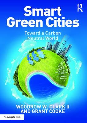 Smart Green Cities by Woodrow W. Clark