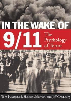 In the Wake of 9/11 by Tom Pyszczynski