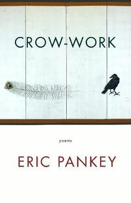 Crow-Work by Eric Pankey