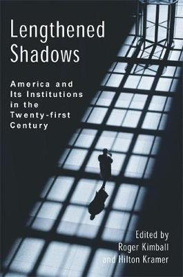 Lengthened Shadows by Roger Kimball