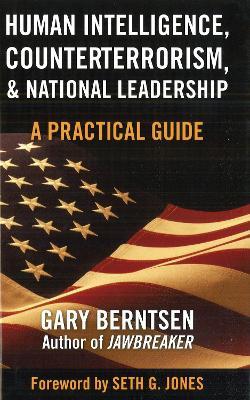 Human Intelligence, Counterterrorism, and National Leadership book