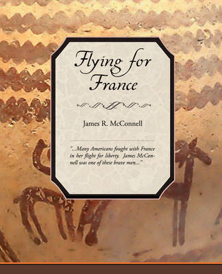 Flying for France by James R McConnell